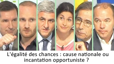 L'égalité des chances : cause nationale ou incantation opportuniste ?